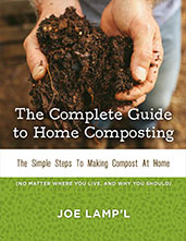 The Complete Guide to Home Composting: The Simple Steps to Making Compost at Home